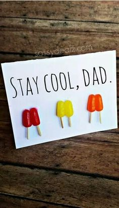 Stay cool dad