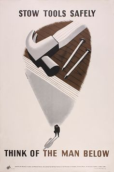 Credit: The Royal Society For The Prevention of Accidents Stow Tools Safely by Tom Eckersley (1940s)