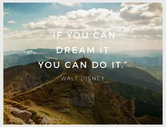 Inspirational Quote of the day 'If you can dream it you can do it. Weekly Inspirational Quotes, Inspiring Quotes, Motivational, Monday Inspiration, Its Friday Quotes, Travel, Life Inspirational Quotes, Viajes, Inspring Quotes