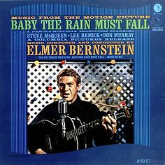 """""""Baby The Rain Must Fall"""" (1965, Ava).  Music from the movie soundtrack."""