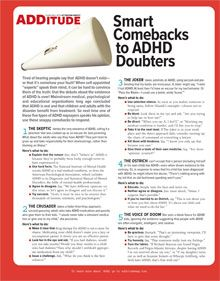 Smart Comebacks to ADHD ADD Doubters ~ Silencing Skeptics: The Truth About Attention Deficit Disorder.  free printable handout (you need to quickly login) ~ These are REALLY good reads!