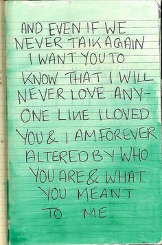 Yup- no matter who I end up with or marry in life. You'll always be that boy I loved and still will be.