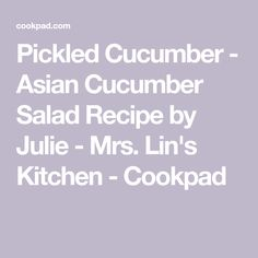 Pickled Cucumber - Asian Cucumber Salad Recipe by Julie - Mrs. Lin's Kitchen - Cookpad Cucumber Canning, Asian Cucumber Salad, Cucumber Recipes, Vinegar Cucumbers, Pickling Cucumbers, Chili Oil, Vegan Gluten Free, Pickles, Great Recipes