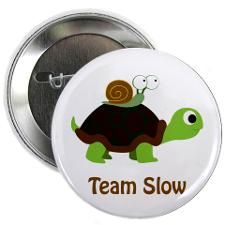 "Team Slow 2.25"" Button"