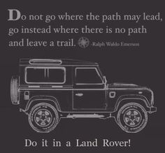 Do it in a Land Rover!