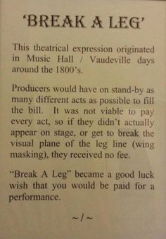 "The true meaning of ""break a leg"". it's sad how few thespians even know what this saying really means. Newsflash, I don't actually want you to break your physical leg! My first time co-directing! Theatre Quotes, Theatre Nerds, Music Theater, Broadway Theatre, Broadway Shows, Drama Theatre, Musicals Broadway, Theatre Props, Drama Teacher"
