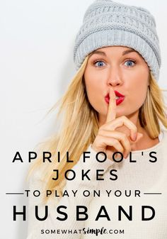 simple april fools pranks They say one sign of a good marriage is how much you laugh with each other. Lets put that to the test with these fun April Fools Jokes for your spouse!