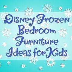 Disney Frozen Bedroom Furniture Ideas for Kids