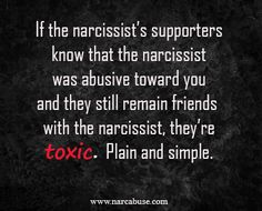 Narcissist's get more support than the victim does.