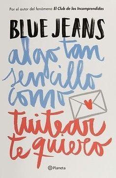 ALGO TAN SENCILLO COMO TUITEAR TE QUIERO  FRANCISCO DE  BLUE JEANS  SIGMARLIBROS