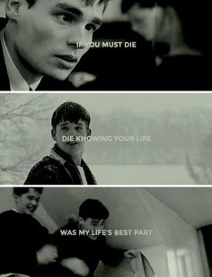 If you must die, die knowing your life was my life's best part. | Neil Perry and Todd Anderson | Dead Poet Society