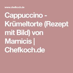 Cappuccino - Krümeltorte (Rezept mit Bild) von Marnicis   Chefkoch.de