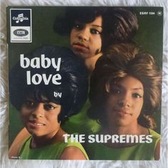 Baby Love - The Supremes.