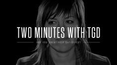 Two Minutes with TGD