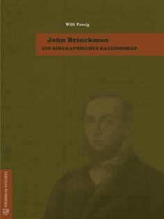 John Brinckman Ein Biographisches Kaleidoskop Willi Passig Edition Pommern ISBN 978-3-939680-20-8 76 Seiten mit Abb. € 8,95 (D) Broschur Größe 21 cm x 15 cm