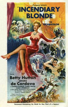 Incendiary Blonde (1945)Stars: Betty Hutton, Arturo de Córdova, Charles Ruggles, Albert Dekker, Barry Fitzgerald ~  Director: George Marshall (Nominated for an Oscar in 1946 for Best Music, Scoring of a Musical Picture by Robert Emmett Dolan)