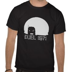 More from the Awesome 1971 Movie Duel!    http://www.zazzle.co.uk/duel_truck_t_shirt_customisable-235188802312404638