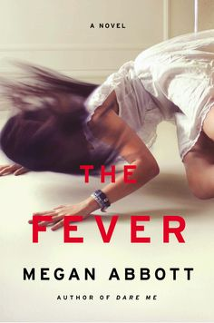 The Fever - Megan Abbott. There's a lake — green, sludgy, toxic — and an awful lot of teenage girls getting sick. The small-town hysteria that follows is something Megan Abbott captures with a deft hand, penetrating the head of an adolescent female in this quick, eerie read