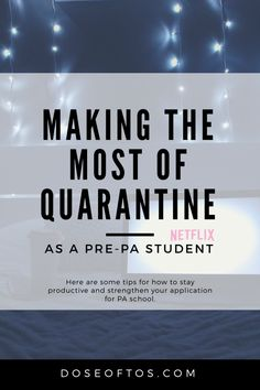 How to make the most of your quarantine- Strengthen yourself as an applicant now! These are unprecedented times and an opportunity to stand out to PA schools. ★·.·´¯`·.·★ follow @motivation2study for daily inspiration