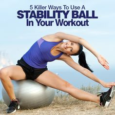 5 Killer Ways To Use A Stability Ball In Your Workout--I love my stability ball workouts! #workout #stabilityball #fitness