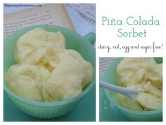 Piña colada sorbet (dairy free, sugar free). I can't believe how easy this is--only 3 ingredients and no ice cream maker needed!