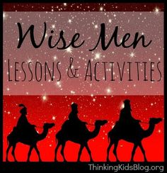 Wise Men Lessons and Activities for Kids Tauna from Proverbial Homemaker is shares thoughts and resources on studying the story of the Wise Men from Matthew