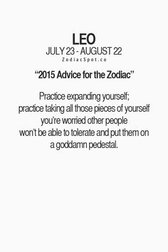 2015 advice for the Zodiac- Leo Leo Virgo Cusp, Taurus Traits, Leo Love, Leo Horoscope, Taurus Woman, Taurus And Gemini, Taurus Quotes, Zodiac Signs Taurus, Zodiac Mind