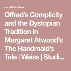 Offred's Complicity and the Dystopian Tradition in Margaret Atwood's The Handmaid's Tale   Weiss   Studies in Canadian Literature / Études en littérature canadienne