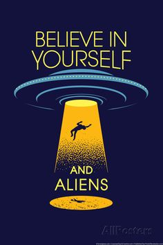 Believe in Yourself and Aliens Snorg Tees Poster Poster at AllPosters.com