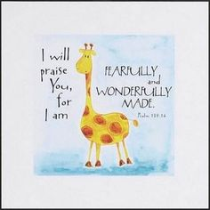 love the scripture!  I laughed when I saw this giraffe.  I feel like I look a bit like this giraffe after years of gravity.