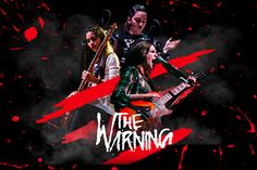 The Warning presentan su disco XXI Century Blood