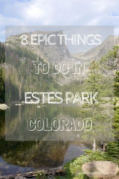 See what made our list! Check out these 8 EPIC things to do in Estes Park, Colorado.  Rocky Mountains | Rocky Mountain National Park | Estes Park | Colorado | Road Trip | Things to do in Estes Park