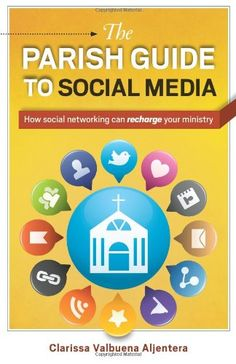 """""""The Parish Guide to Social Media: How social networking can recharge your ministry"""" by Clarissa Valbuena Aljentera"""