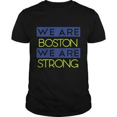 Cool  We Are Boston Strong We Are Boston  T shirts