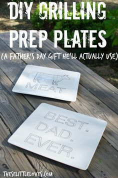 Personalized Grill Prep Plates | A Father's Day DIY Dad Will Actually Use | Father's Day Gift for the BBQ lover and grill master from these little loves blog
