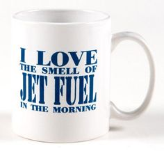 "Talk about a conversation starter!! For those of you who are serious to the core about aviation, we have this I Love the Smell of Jet Fuel 8-oz ceramic mug. Before you pull the chalks out from under those wheels, fuel yourself up with your favorite cup of java. The Mug says ""The Museum of Flight"" down the side of the mug."