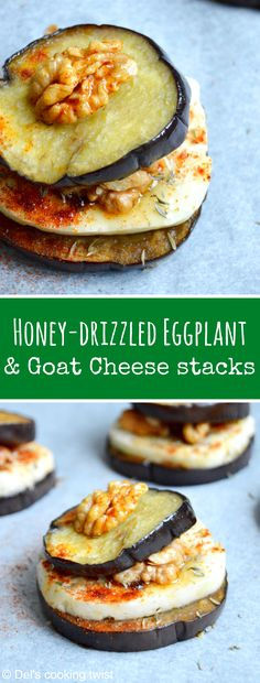 Soft and tender eggplant and goat cheese stacks with honey. | Del's cooking twist