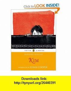 Kim (Puffin Classics) (9780141332505) Rudyard Kipling, Susan Cooper , ISBN-10: 0141332506  , ISBN-13: 978-0141332505 ,  , tutorials , pdf , ebook , torrent , downloads , rapidshare , filesonic , hotfile , megaupload , fileserve