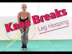 Knee Breaks - Knee Hula Hoop Tutorial - Hooping Video