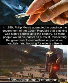 In Philip Morris attempted to convince the government of the Czech Republic that smoking was highly beneficial to the country, as more people would die earlier as a result, thus letting the government save millions on pensions, hospitals, and housing New Joker Movie, Bad Luck Brian, Japanese Games, Star Wars Humor, Star Citizen, Stupid Memes, Czech Republic, Karaoke, Popular Memes