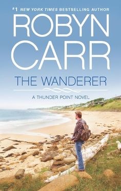 The Wanderer (Thunder Point #1) - by Robyn Carr. The first book in her latest, Adult Contemporary Romance series. My first highly rated book of 2013.