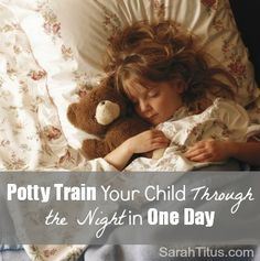 Potty Train Your Child Through the Night in One Day - Sarah Titus ~ Saving Money Never Goes Out of Style