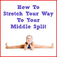 Your Way To Your Middle Split Stretching tips for getting your middle split.Stretching tips for getting your middle split. Dance Teacher, Dance Class, Dance Studio, Dance Moms, Just Dance, Dance Hip Hop, Pole Dance, Dance Stretches, Flexibility Stretches