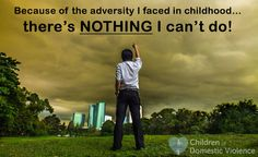 "http://www.huffingtonpost.com/brian-f-martin/because-of-the-adversity-_b_6497364.html  ""Because of the adversity I faced in childhood... there's nothing I can't do""  If after reading this, you realize that you experienced adversity in childhood. You may recognize your own pattern of harmful behaviors, health problems, emotional and relationship difficulties -- and the pattern of negative beliefs that underlie all of them."