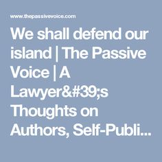 We shall defend our island | The Passive Voice | A Lawyer's Thoughts on Authors, Self-Publishing and Traditional Publishing