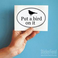 Portlandia put a bird on it oval bumper sticker by StickerFiend, $2.95