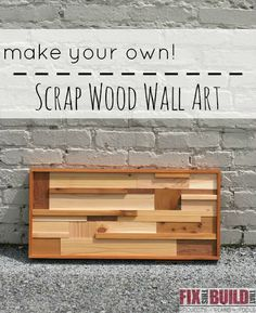 Don't throw away those scrap pieces from your last project. Make your own DIY Scrap Wood Wall Art! Full tutorial on FixThisBuildThat.com