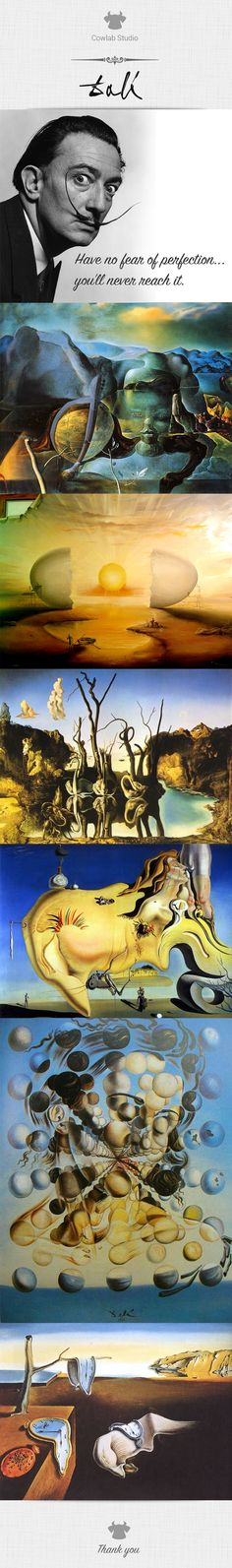 Salvador Domingo Felipe Jacinto Dalí i Domènech, 1st Marqués de Dalí de Pubol (May 11, 1904 – January 23, 1989), known as Salvador Dalí, was a prominent Spanish surrealist painter born in Figueres, in the Catalonia region of Spain. Dalí was a skilled draftsman, best known for the striking and bizarre images in his surrealist work. His painterly skills are often attributed to the influence of Renaissance masters.