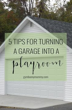 5 Tips for turning your garage into a playroom for the kids @gymbunnymum
