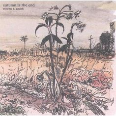 Steven R. Smith album, Autumn is the End